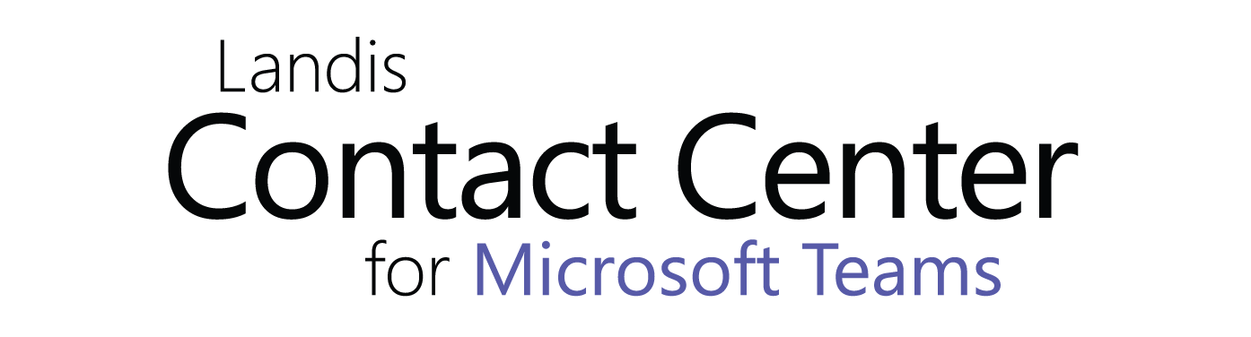 Landis Contact Center for Microsoft Teams