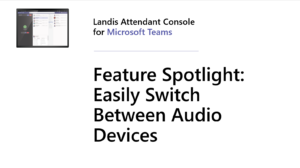 Landis Attendant Console for Microsoft Teams